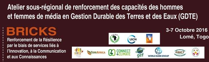 AGENDA: Atelier sous-régional de renforcement des capacités des hommes et femmes de média sur la thématique de Gestion Durable des Terres et des Eaux (GDTE)